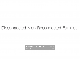 Disconnected Kids, Reconnected Families Trailer Video